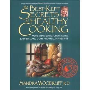 The Best Kept Secrets of Healthy Cooking: Your Culinary