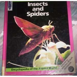 Insects and Spiders (Encyclopedia of the Animal World