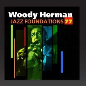 Jazz Foundations, Vol. 77 Woody Herman Music