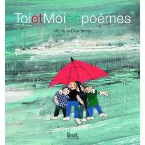 Toi et moi en poèmes (9782021012811): Michelle Daufresne