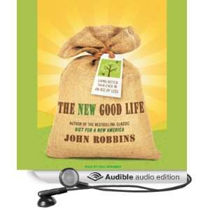 The New Good Life Living Better Than Ever in an Age of