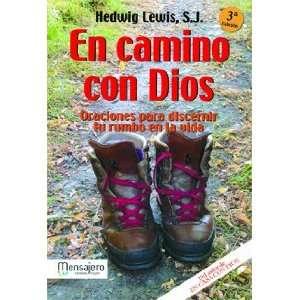 En Camino Con Dios Oraciones Para Discernir Tu Rumbo en
