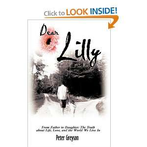 Dear Lilly: From Father to Daughter: The Truth about Life
