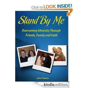 Stand by Me Overcoming Adversity through Friends, Family and Faith