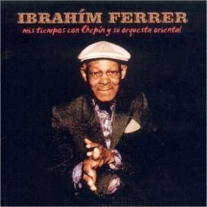 Tiempos Con Chepin Y Su Orquesta Ibrahim Ferrer Music