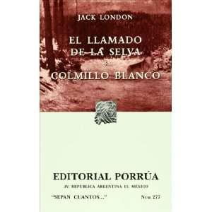El llamado de la selva. Colmillo blanco (SC277) (Spanish