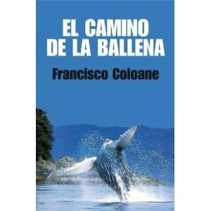 Camino De La Ballena, El (9789562397582) Unknown Books