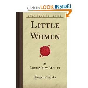 Little Women (Forgotten Books) (9781606800423) Louisa May