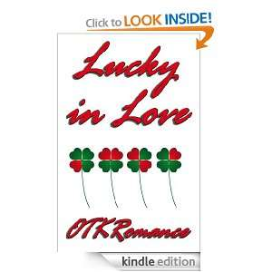 Lucky in Love: OTKRomance:  Kindle Store