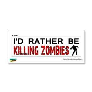 Id Rather Be Killing Zombies Man   Window Bumper Laptop