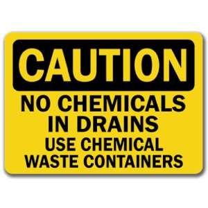 Caution Sign   No Chemicals In Drains Use Chemical Waste