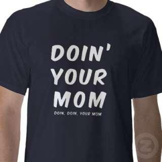 Doin Your Mom (Doin Doin Your Mom) Tee Shirt by iheartyoutube