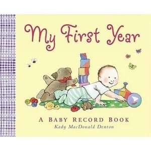 My First Year A Baby Record Book, Denton, Kady MacDonald
