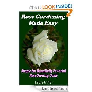 Powerful Rose Growing Guide: Laura Miller:  Kindle Store